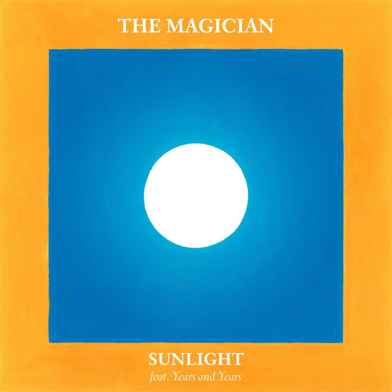 The Magician feat. Years & Years - Sunlight